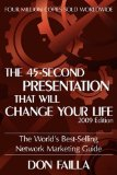 Portada de THE 45 SECOND PRESENTATION THAT WILL CHANGE YOUR LIFE BY FAILLA, DON (2009) PAPERBACK