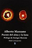 Portada de PUENTE DEL ALMA Y LA LUNA DE ALBERTO MANZANO LIZANDRA (2 ABR 2009) TAPA BLANDA
