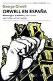 """Portada de ORWELL EN ESPAÑA: """"HOMENAJE A CATALUÑA"""" Y OTROS ESCRITOS SOBRE LA GUERRA CIVIL ESPAÑOLA (VOLUMEN INDEPENDIENTE)"""