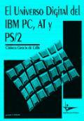 EL UNIVERSO DIGITAL DEL IBM PC, AT Y PS/2