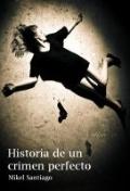 HISTORIA DE UN CRIMEN PERFECTO