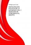Portada de PARTICIPACIÓN POLÍTICA DE LA SOCIEDAD CIVIL Y OBJECIÓN DE CONCIENCIA AL ABORTO