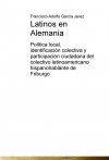 Portada de LATINOS EN ALEMANIA. POLÍTICA LOCAL, IDENTIFICACIÓN COLECTIVA Y PARTICIPACIÓN CIUDADANA DEL COLECTIVO LATINOAMERICANO HISPANOHABLANTE DE FRIBURGO.