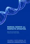 Portada de MANUAL BÁSICO DEL PERFECTO OPOSITOR: VOLUMEN I, PARTE GENERAL DE DERECHO ADMINISTRATIVO
