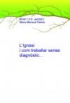 Portada de L'IGNASI I COM TREBALLAR SENSE DIAGNSTIC