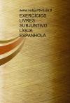 Portada de EXERCÍCIOS LIVRES SUBJUNTIVO.  LÍNGUA ESPANHOLA