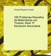 Portada de 336 PROBLEMAS RESUELTOS DE MATEMÁTICAS CON TINSPIRE. NIVEL: 5º EDUCACIÓN SECUNDARIA