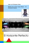 Portada de RELATOS DE MI TERCER VIAJE A BRASIL     EL HORIZONTE PERFECTO