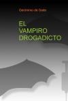 Portada de EL VAMPIRO DROGADICTO.
